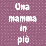 Una mamma in più