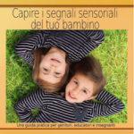 """Recensione """"Capire i segnali sensoriali del tuo bambino"""" di Angie Voss"""