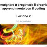 Insegnare a progettare il proprio apprendimento con il coding – Lezione 2