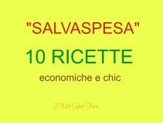 10 ricette economiche e chic operazione salvaspesa
