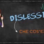 Dislessia: conoscerla in 3 minuti con un Cartoon