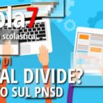 Scuola7 – n. 53: Digital divide? Il punto sul PNSD