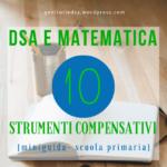 Matematica: 10 strumenti compensativi per la scuola primaria [mini-guida]