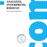 """Ebook gratuito: """"Analizzo, interpreto, risolvo"""", percorsi per le competenze per l'asse matematico"""